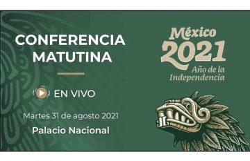 Conferencia de prensa en vivo, desde Palacio Nacional. Martes 31 de agosto 2021  